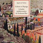 Le Jardin méditerranéen de Ferdinand Bac