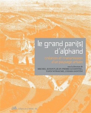 Actes du Colloque Le Grand Paris d'Alphand